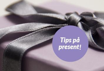 Tips på present!