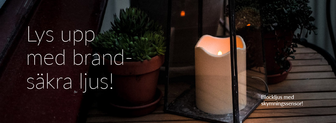 Lys upp med brandsäkra ljus!
