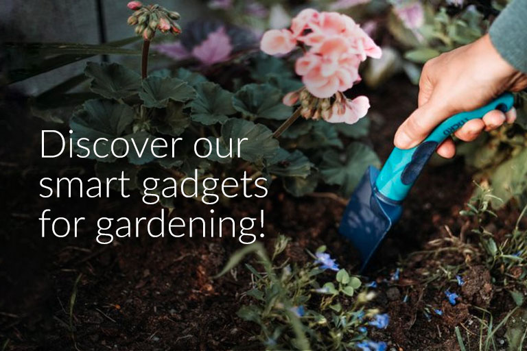 Discover our smart gardening tools!